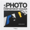 EYROLLES La Photo - Composition & Couleur