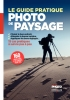 EYROLLES Le Guide Pratique de la Photo de Paysage