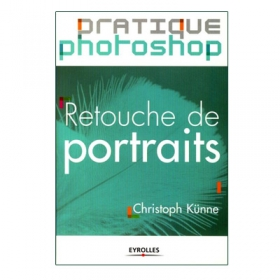 EYROLLES Pratique Photoshop - Retouches de Portraits