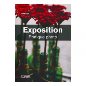 EYROLLES Exposition Pratique Photo