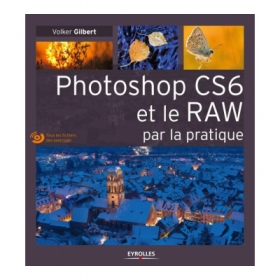 EYROLLES Photoshop CS6 et le RAW par la Pratique