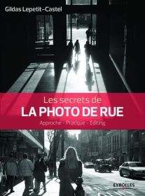 EYROLLES Les Secrets de la Photo de Rue
